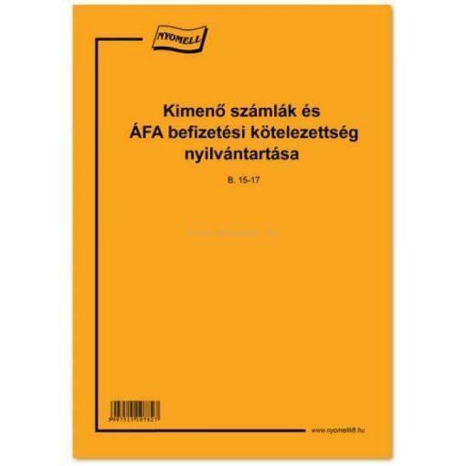 KIMENŐ SZÁMLÁK ÉS AZ ÁFA BEFIZETÉSI KÖTELEZETTSÉG NYILVÁNTARTÁSA B.15-17