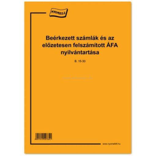 BEÉRKEZETT SZÁMLA-ÉS ELŐZETESEN FELSZÁMÍTOTT ÁFA NYILVÁNTARTÁS B.15-30